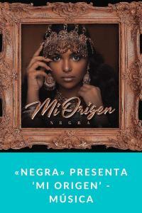 «Negra» presenta 'Mi origen' - Música