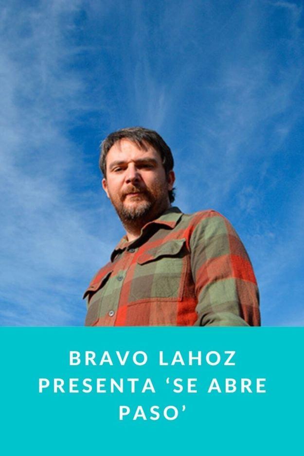 Bravo Lahoz presenta 'Se abre paso'