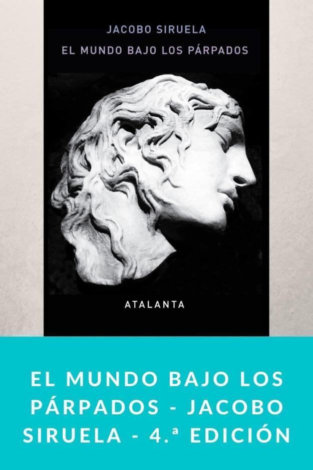 El mundo bajo los párpados – Jacobo Siruela – 4.ª edición