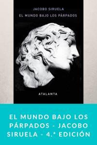 El mundo bajo los párpados - Jacobo Siruela - 4.ª edición