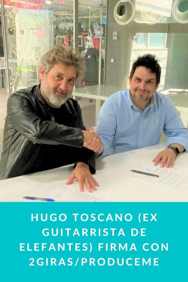 Hugo Toscano (Ex Guitarrista de Elefantes) firma con 2GIRAS/PRODUCEME