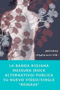 "La banda Riojana Messura (Rock Alternativo) publica su nuevo Vídeo/Single ""Reinass"""