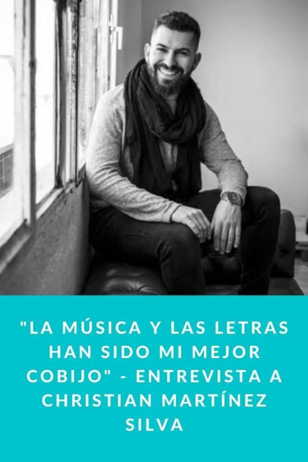 «La música y las letras han sido mi mejor cobijo» – Entrevista a Christian Martínez Silva