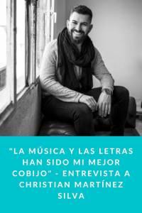 """""""La música y las letras han sido mi mejor cobijo"""" - Entrevista a Christian Martínez Silva"""