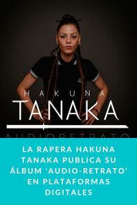 La rapera HAKUNA TANAKA publica su álbum 'Audio-Retrato' en plataformas digitales