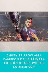 Chuty se proclama campeón de la primera edición de USN WORLD SUMMER CUP