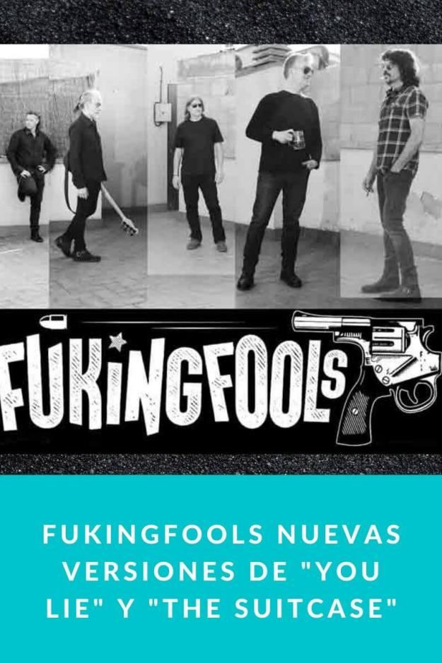 FUKINGFOOLS nuevas versiones de «You Lie» y «The Suitcase»