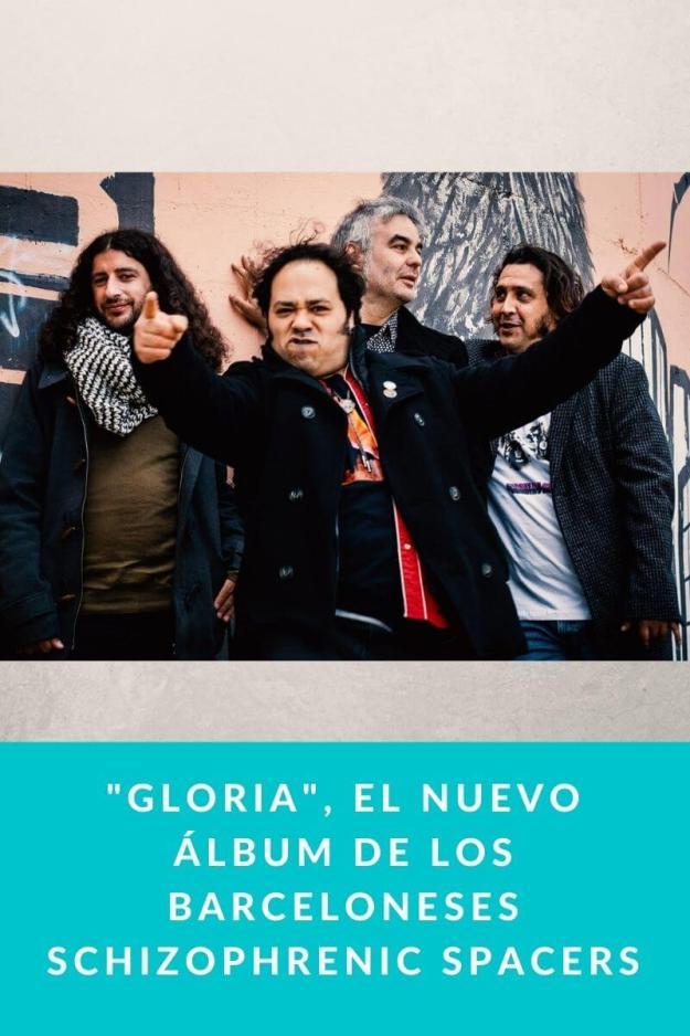 «Gloria», el nuevo álbum de los barceloneses Schizophrenic Spacers