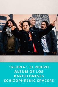 Gloria, el nuevo álbum de los barceloneses Schizophrenic Spacers