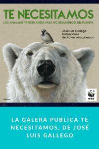 La Galera publica Te necesitamos, de José Luis Gallego
