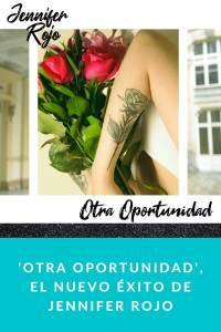'Otra Oportunidad', el nuevo éxito de Jennifer Rojo