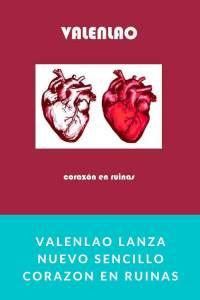 Valenlao lanza nuevo sencillo Corazon en Ruinas