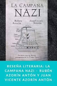 Reseña literaria: La Campana Nazi – Rubén Azorín Antón y Juan Vicente Azorín Antón