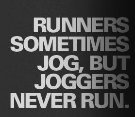 runners-sometimes-jog-but-joggers-never-run.jpg