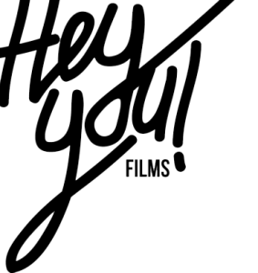 HEY YOU! FILMS MAUERKIRCHERSTR 12 81679 MÜNCHEN GERMANY CONTACT@HEY-YOU.TV +49.175.1606288
