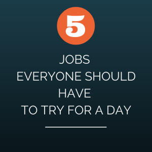 5 jobs everyone should have to try for a day before complaining.