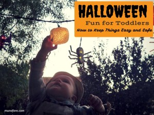 Halloween Fun for Toddlers and Preschoolers – How to Keep Things Easy and Safe