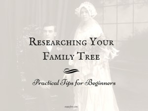 Researching Your Family Tree - Seven practical tips for beginning genealogical research. ancestry research. family tree research.