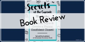 Secrets of the Capsule Wardrobe: How to Find Your Personal Style and Create a Happy, Confident Closet. Book Review. fashion books
