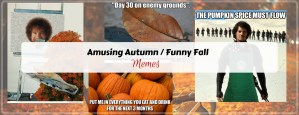 Celebrate autumn with a smile! Some funny fall (autumn) memes to get in the spirit of the season. humor