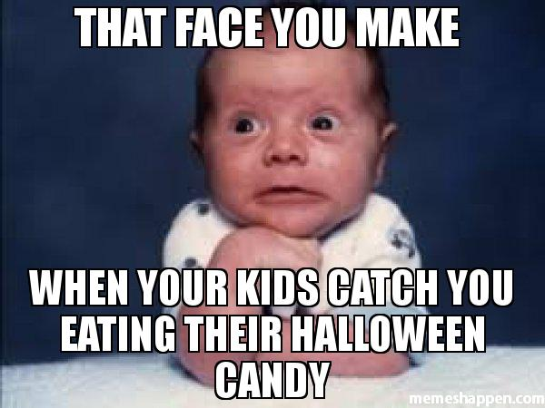 That FACE YOU MAKE When your kids catch you Eating their Halloween candy meme 30524?resize=543%2C407 hilarious halloween candy memes plus friday frivolity munofore