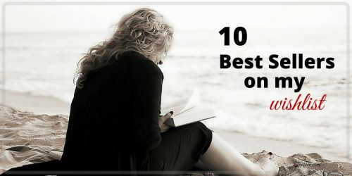 10 best sellers on my wishlist - books on my wishlist including mysteries, romance, classics, cookbooks and more.