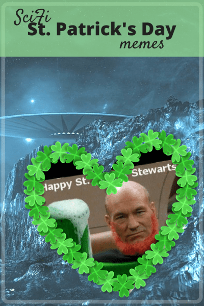 Wishing You A Scifi St. Patrick's Day. Funny St. Patrick's Day Memes. Star Wars St Patrick's Day. Star Trek St. Patrick's Day Memes.