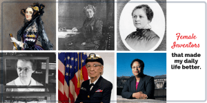 Female Inventors that have made my daily life better: Ada Lovelace, Grace Hopper, Melitta Bentz, Josephine Cochran, Katherine Blodgett, Shirley Ann Jackson