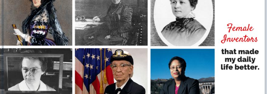 Female Inventors that have made my daily life better: Ada Lovelace, Grace Hopper, Melitta Bentz, Josephine Cochran, Katherine Blodgett, Shirley Ann Jackson