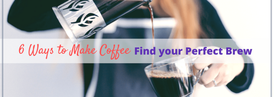 6 ways to make coffee: Different coffee brewing methods result in vastly different tastes and caffeine levels. Drip, cold brew, French press, espresso.
