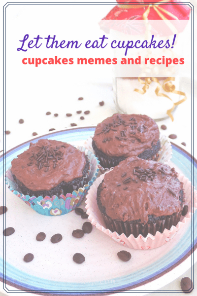 Funny Cupcake memes and delicious cupcake recipes for Eat What You Want Day May 11.