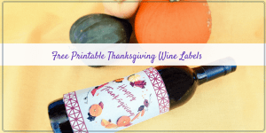 Printable Thanksgiving Wine Labels for holiday gift giving. #thanksgiving