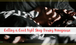 """woman sleeping on bed with text """"Getting a Good Night Sleep During Menopause"""""""