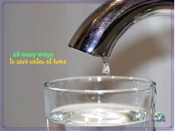 "water dripping into a glass with text overlay ""16 ways to save water at home"""