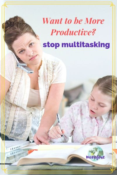 "woman multitasking with text overlay ""Want to be More Productive? Stop Multitasking"""
