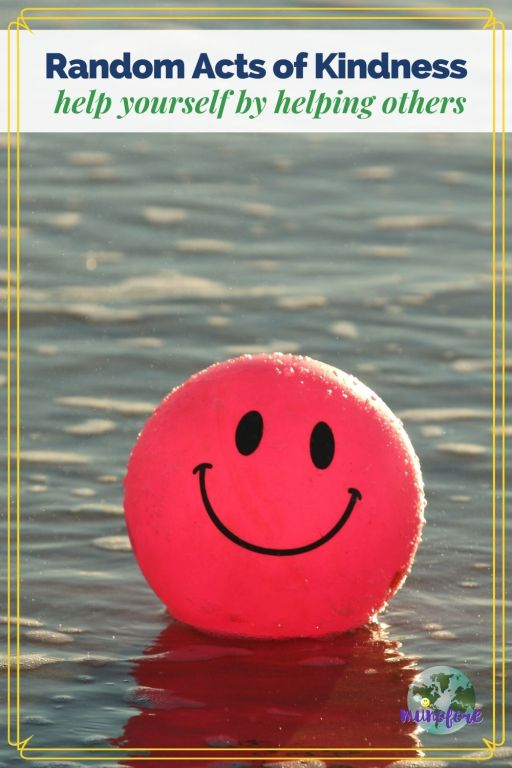 """ball with smiley face floating on water with text overlay """"Random Acts of Kindness help yourself by helping others"""