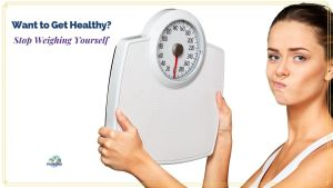 "woman scowling at scale with text overlay "" Want to Get Healthy, Stop Weighing Yourself"""