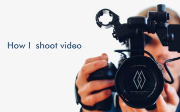 How I Shoot Video