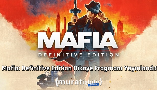 Mafia: Definitive Edition Hikaye Fragmanı Yayınlandı!