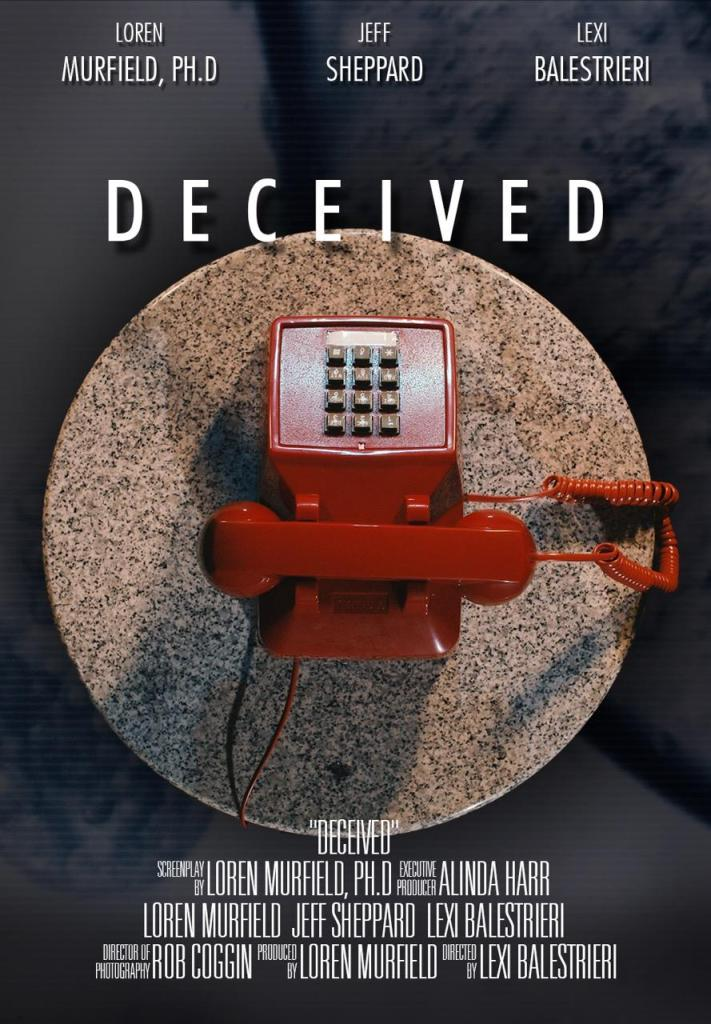 Deceived is a movie short written and  produced by Loren Murfield. To think bigger and reach higher, check out www.murfieldcoaching.com
