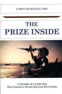 The Prize Inside by Loren Murfield, Ph.D.  Available on Amazon.com