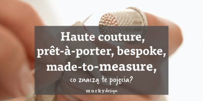 haute couture bespoke made-to-measure pojęcia