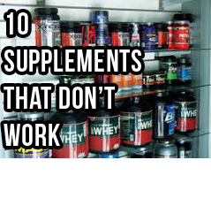 10 Bodybuilding Supplements You Should Never Buy