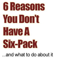 6 Reasons You Don't Have A Six-Pack