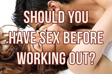 Does Sex Before A Workout Hinder Performance?