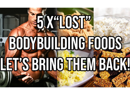 5 x FORGOTTEN FOODS THAT BUILD MUSCLE