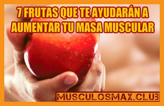 7 frutas que te ayudan para aumentar masa muscular
