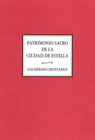 Patrimonio sacro de la ciudad de Estella. Catálogos museo Gustavo de Maeztu