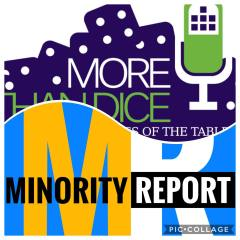 Minority Report Episode 18 presented by More Than Dice