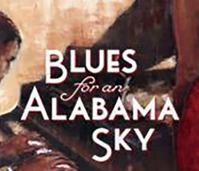 "COMMUNITY CONVERSATIONS: ""Blues for an Alabama Sky"""